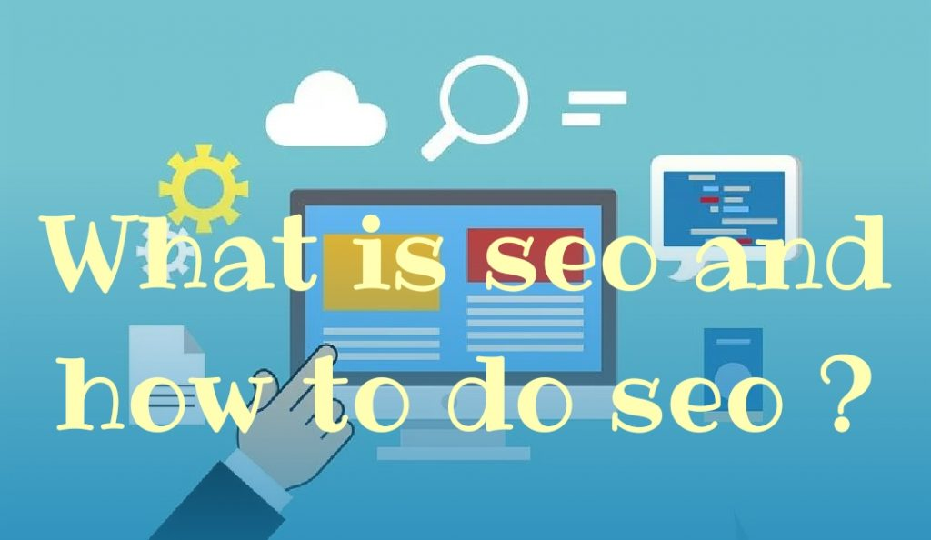 what is SEO and How to do SEO ?