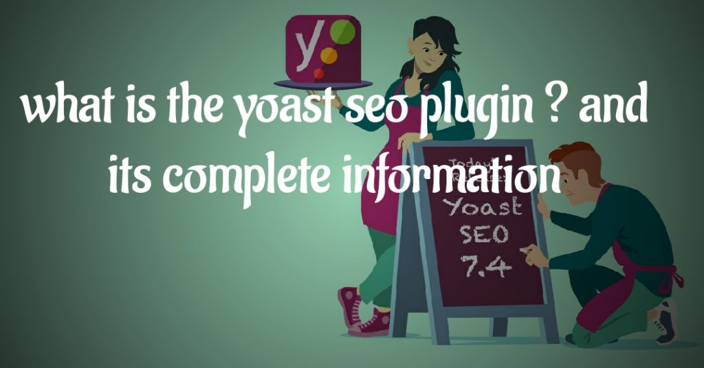 What is the Yoast SEO plugin ?  and its complete information