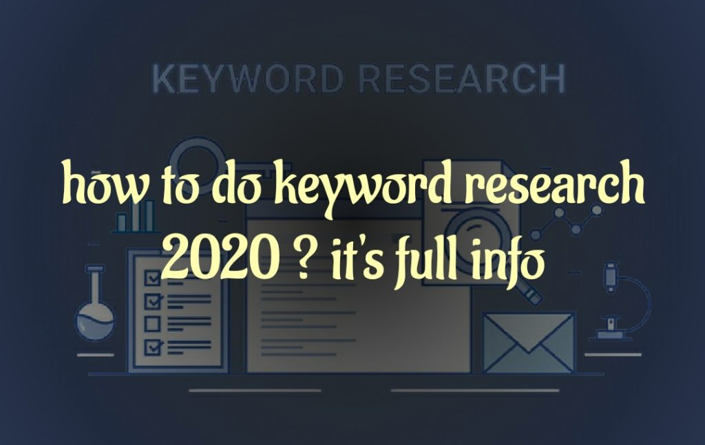 how to do keyword research 2020 ? its full info