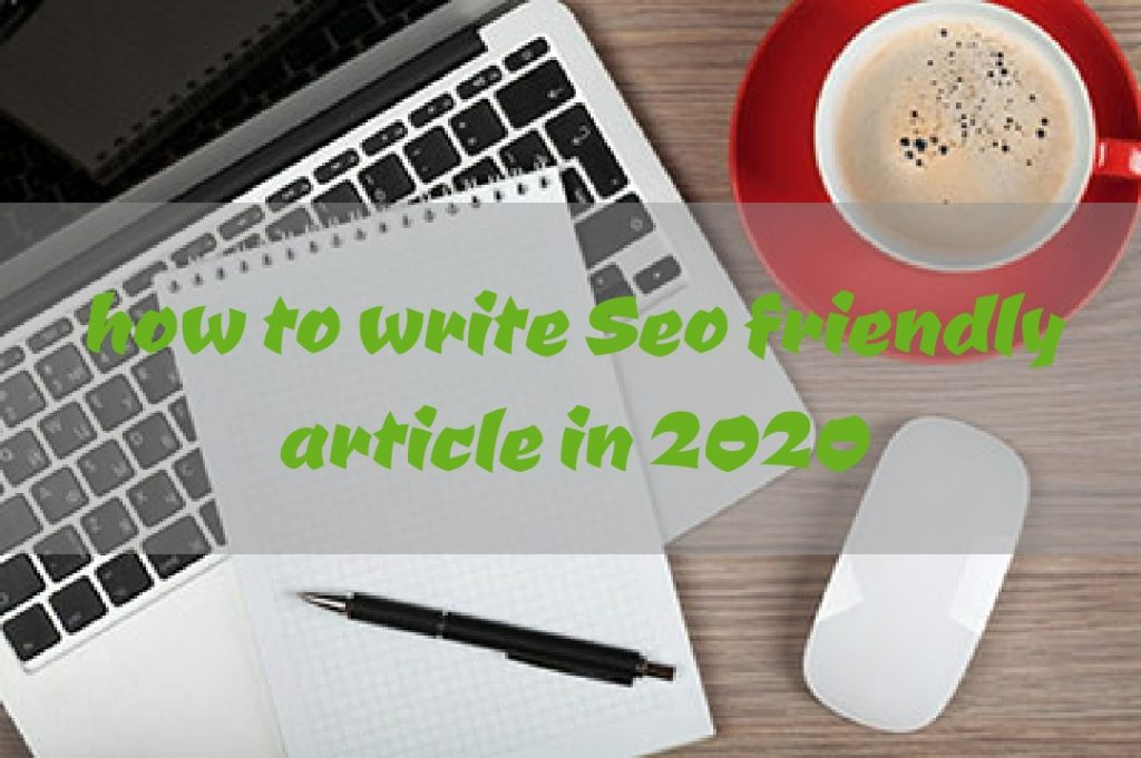 how to write seo friendly article 2020