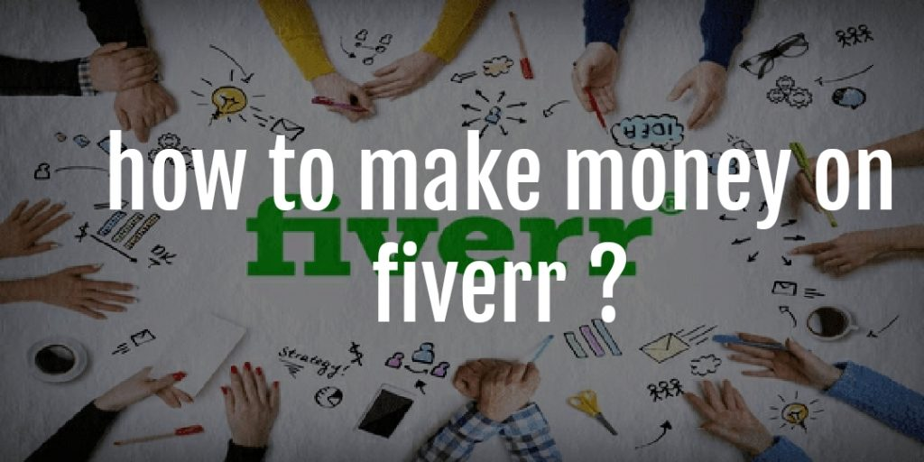 how to make money on fiverr 2020 ?
