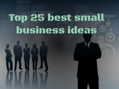 Top 25 best small business ideas