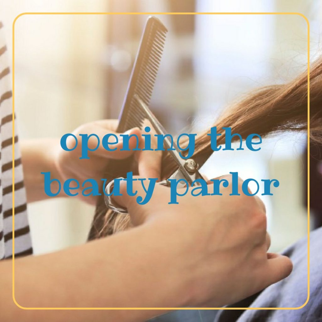 By opening the beauty parlor