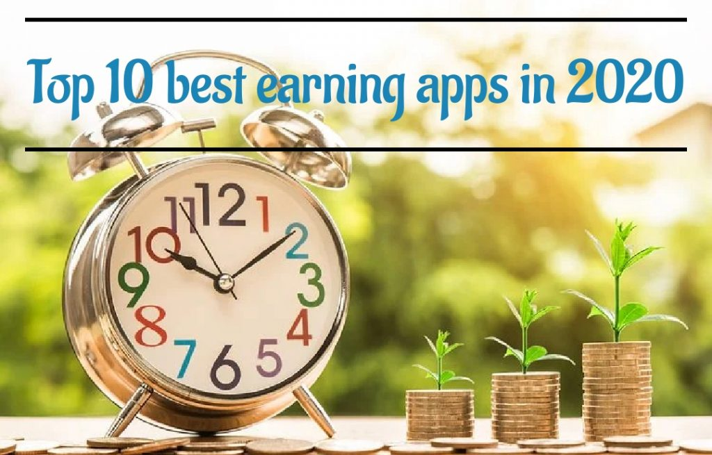 top 10 best earning apps in 2020|online earning apps