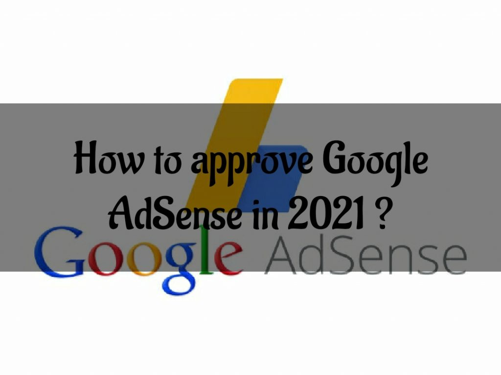 How to approve Google Adsense in 2021 ?