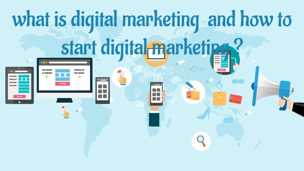 What is digital marketing and how to start digital marketing?